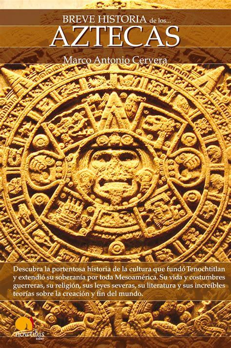 Bloguéame un libro: Breve historia de los Aztecas