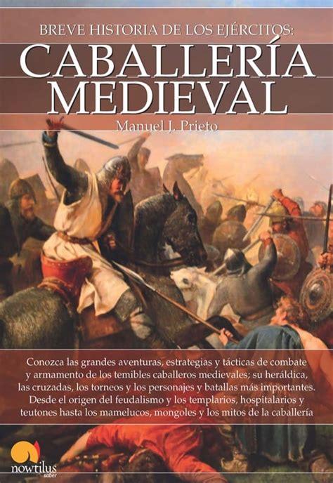 Breve historia de la caballería medieval - Curistoria ...