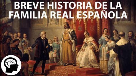 Breve Historia de la Familia Real Española   YouTube