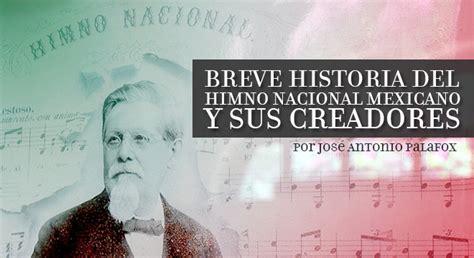 BREVE HISTORIA DEL HIMNO NACIONAL MEXICANO Y SUS CREADORES ...