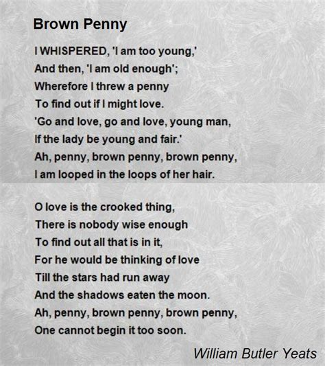 Brown Penny Poem by William Butler Yeats - Poem Hunter