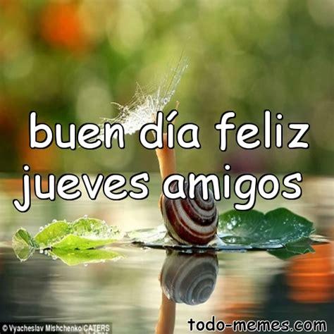 buen día feliz jueves amigos