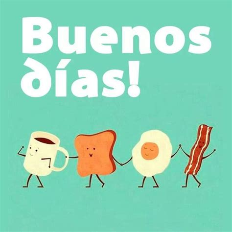 Buen dia | frases | Pinterest | The o'jays, Lets go and ...