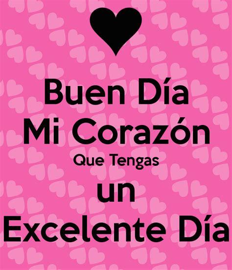 Buen Día Mi Corazón Que Tengas un Excelente Día Poster ...