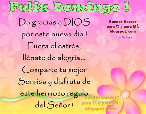 Buenos Deseos para TI y para MÍ: * FELIZ DOMINGO! Da ...