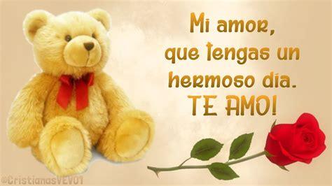 Buenos Días AMOR ????♥ ¡Que tengas un hermoso día TE AMO ...