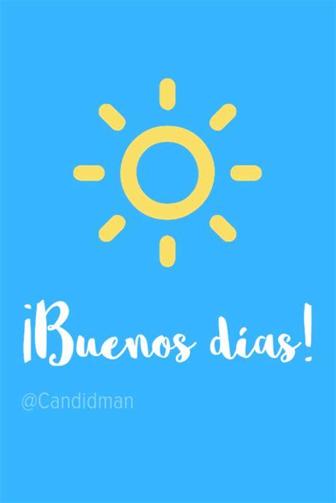 ¡Buenos días! | Buenos días solecito, Frases motivacion y ...