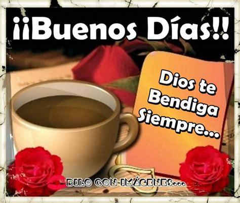 ¡Buenos Días! Dios te Bendiga siempre imagen #7114 ...