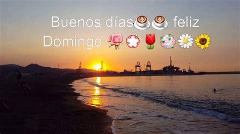 Buenos días feliz Domingo a tod@s..☕???????????????? ???????????? - YouTube