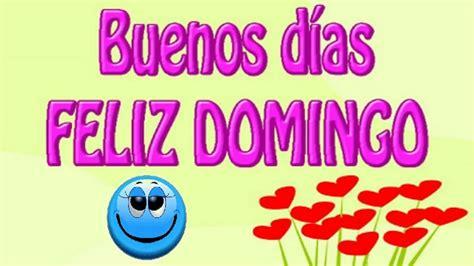 Buenos Días Feliz Domingo   YouTube