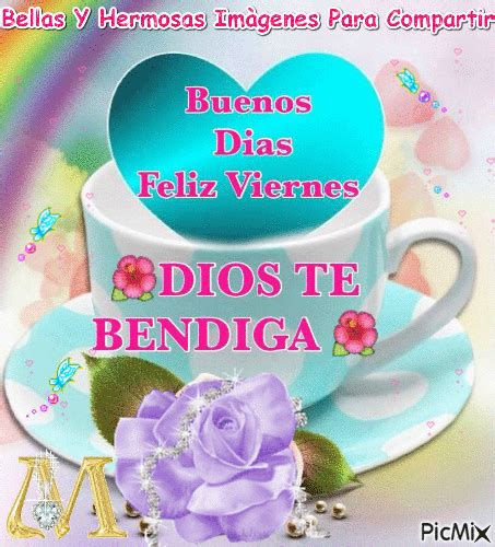 Buenos Dìas Feliz Viernes - PicMix