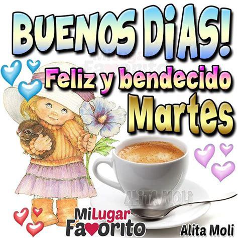Buenos días! Feliz y bendecido Martes! | dichos jul ...