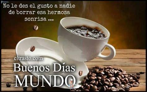 Buenos días! Quiero un café! Un café calentito, un cigarro ...
