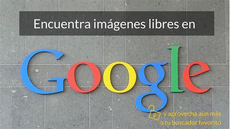 Busca imágenes libres de derecho de autor en Google