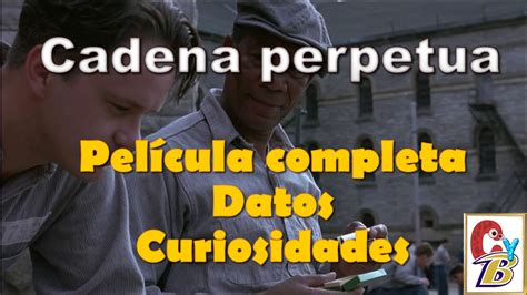-CADENA PERPETUA- Película completa, datos, curiosidades ...