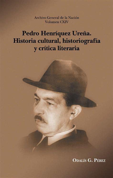 Calaméo - Pedro Henríquez Ureña. Historia cultural ...