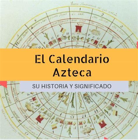 Calendario Azteca: Su Historia y Significado   Cultura Azteca