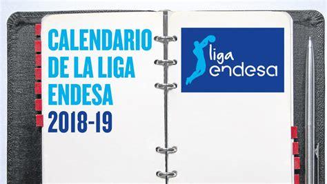 Calendario completo de la Liga Endesa ACB 2018-2019 de ...
