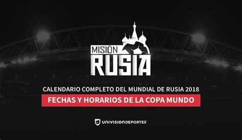 Calendario y horarios del Mundial de Rusia 2018, lista ...