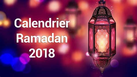 Calendrier Ramadan 2018, dates et heures du jeûne et ...