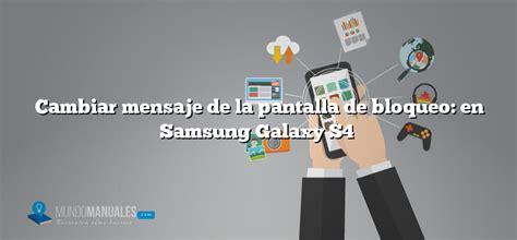 Cambiar mensaje de la pantalla de bloqueo: en Samsung ...