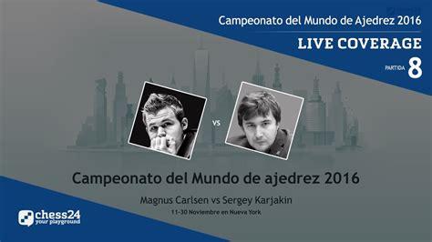 Campeonato del Mundo de Ajedrez: Carlsen – Karjakin (10 ...