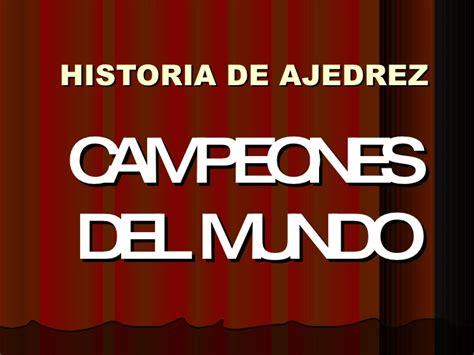 Campeones Mundiales De Ajedrez
