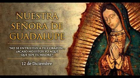 cancion a la virgen de guadalupe 12 de diciembre la virgen ...