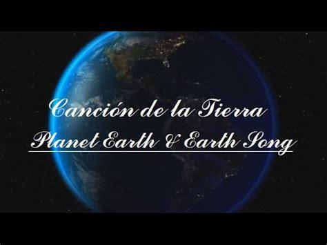 Canción de la Tierra (Planet Earth & Earth Song ...