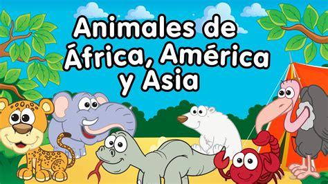 Canción de los animales de África, América y Asia ...