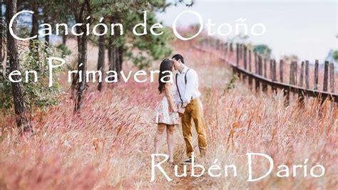 Canción de otoño en primavera - Rubén Darío (Juventud ...