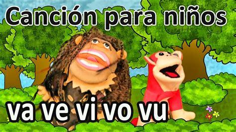 Canción va ve vi vo vu   El Mono Sílabo   Videos ...