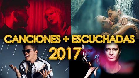 CANCIONES MÁS ESCUCHADAS 2017 - VIDEOS MÁS VISTOS EN ...