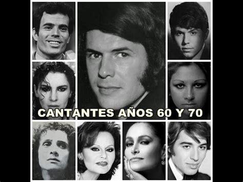 Cantantes de los años 60 y 70   YouTube