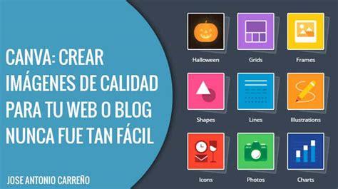 Canva: crear imágenes para tu web o blog nunca fue tan fácil