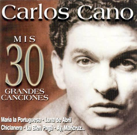 Carátula Frontal de Carlos Cano - Mis 30 Grandes Canciones ...