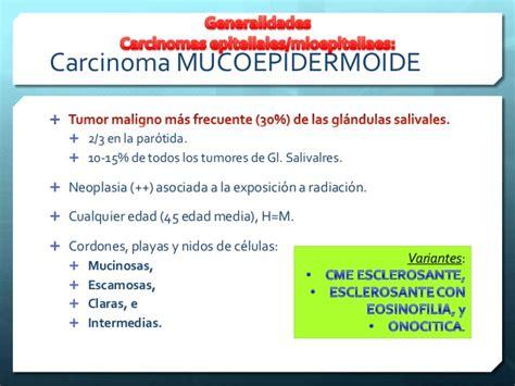 Carcinoma mucoepidermoide de glandulas salivales