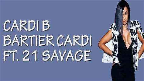 Cardi B   Bartier Cardi  feat. 21 Savage  [Lyrics / Lyric ...