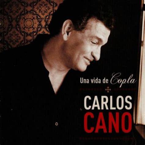 CARLOS CANO Una vida de Copla. Edición Aniversario | Los ...