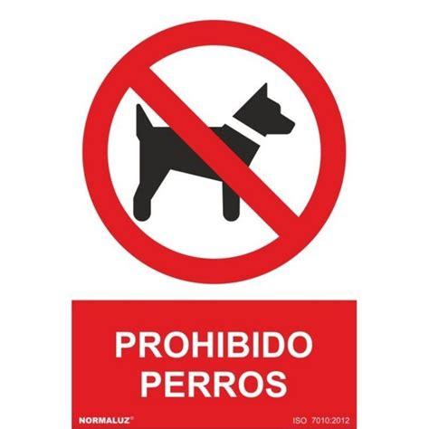 Cartel Señal 210x300mm Pvc Prohibido Perros Normaluz ...