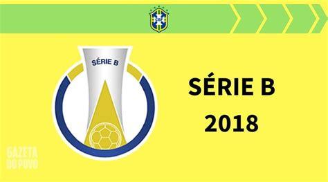 CBF divulga a tabela da Série B do Brasileirão 2018 sem ...
