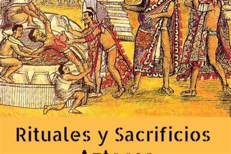 Ceremonias Aztecas - Cultura Azteca