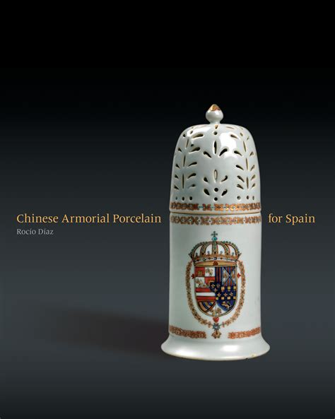 Chinese Armorial Porcelain for Spain • Publications ...