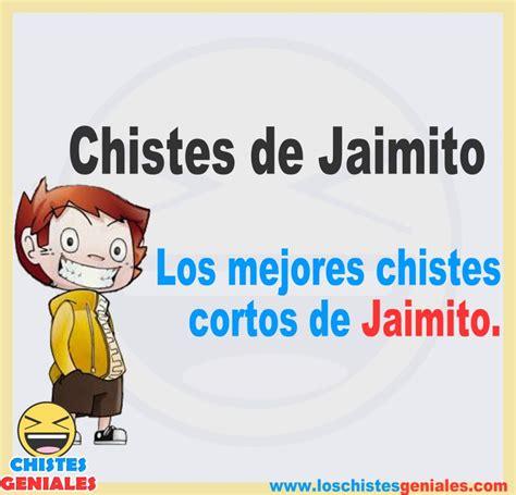 Chistes de Jaimito – Los mejores chistes cortos de Jaimito ...