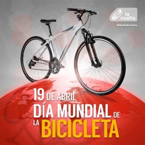 Ciclismo: 19 de abril: hoy se celebra el Día Mundial de la ...