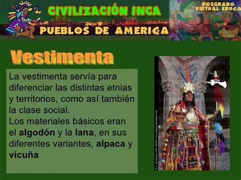 Civilizacion incas (Historia, Vestidos y Región)