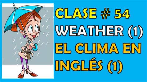 Clase #54 / El Clima en inglés. / Weather in English ...