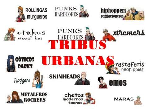 Clase 6 : Tribus Urbanas
