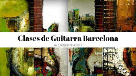 Clases de Guitarra Barcelona   Clases de Guitarra Barcelona