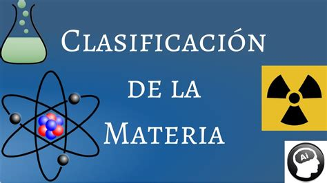 Clasificación de la materia: sustancias, mezclas ...